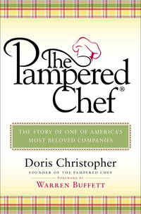 The Pampered Chef  The Story of One of America's Most Beloved Companies