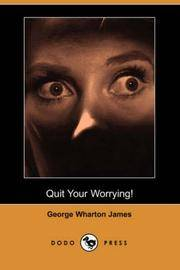 Quit Your Worrying