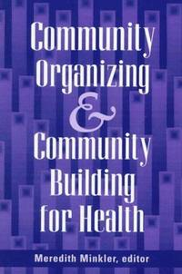 Community Organizing and Community Building for Health by Editor:  Meredith Minkler - First Edition - 1997 - from SK Books (IOBA) (SKU: 000798)