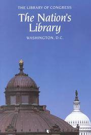 The Nation's Library: The Library of Congress, Washington, D.C.