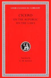 Cicero XVI: De re Publica (On the Republic) , De Legibus (On the Laws) (Loeb Classical Library 213)
