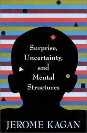 SURPRISE, UNCERTAINTY, AND MENTAL STRUCTURES by Jerome Kagan - Hardcover - 2002 - from Atlanta Vintage Books and Biblio.co.uk