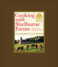 COOKING WITH SHELBURNE FARMS Food and Stories from Vermont