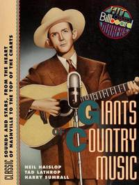 Giants of Country Music: Classic Sounds and Stars, from the Heart of Nashville to the Top of the...