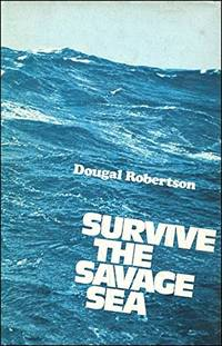Survive the savage sea by Dougal Robertson - 1974-01-01 - from Books Express and Biblio.com