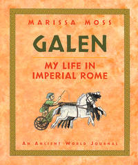 Galen: My Life in Imperial Rome by Marissa Moss - Hardcover - 2002 - from Stone Soup Books and Biblio.co.uk