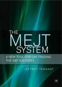 The MEJT System: A New Tool for Day Trading the S&P 500 Index