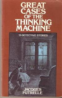 Great Cases of the Thinking Machine by Jacques Futrelle - Paperback - August 1976 - from Kona Bay Books (SKU: 35955)