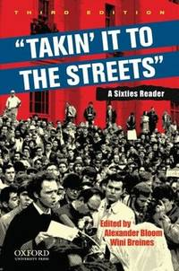 """TAKIN' IT TO THE STREETS"" A Sixties Reader. THIRD EDITION"