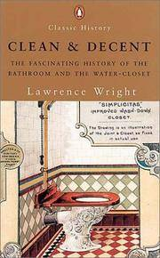 Clean and Decent: The Fascinating History of the Bathroom and the Water-Closet by  Lawrence Wright - Paperback - 2005 - from KALAMOS BOOKS and Biblio.com