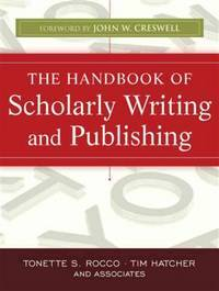 The Handbook of Scholarly Writing and Publishing by  John W. Creswell (Foreword)  Tim Hatcher - Paperback - 1 - 2011-03-22 - from Ergodebooks and Biblio.com