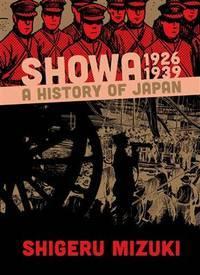 Showa 1926-1939: A History of Japan by Shigeru Mizuki - Paperback - First Edition - 2013 - from Lectioz Books and Biblio.co.uk