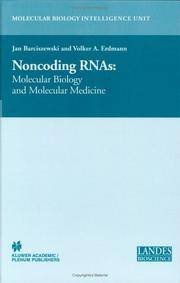 Non-Coding RNAs: Molecular Biology and Molecular Medicine (Molecular Biology Intelligence Unit)