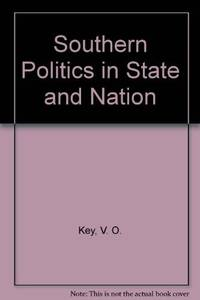 Southern Politics State & Nation: Introduction Alexander Heard