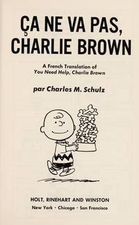 CA NE VA PAS, CHARLIE BROWN (You Need Help, Charlie Brown)