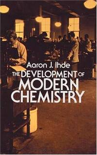 Dover Books on Chemistry: The Development of Modern Chemistry by Aaron J. Ihde (2012, Paperback,...