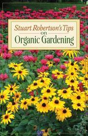 Stuarat Robertson's Tips on Organic Gardening: Your Gardening Questions Answered