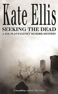 Seeking the Dead: A Joe Plantagenet Murder Mystery