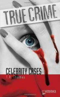 Celebrity Cases (True Crime) T.R. Thomas