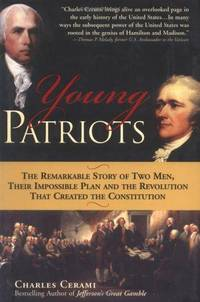 Young Patriots: The Remarkable Story Of Two Men, Their Impossible Plan and the Revolution That...