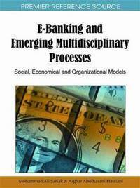 E BANKING AND EMERGING MULTIDISCIPLINARY PROCESSES SOCIAL ECONOMICAL AND ORGANIZATIONAL MODELS
