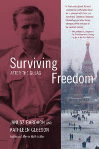 Surviving Freedom: After the Gulag
