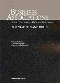 Business Associations: Agency, Partnerships, LLCs and Corporations, 2010 Statutes and Rules by  Stephen M  J. Mark;Bainbridge - Paperback - 2010 - from Defunct Books and Biblio.com