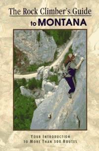 The Rock Climber's Guide To Montana