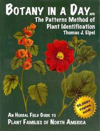 image of Botany in a Day: The Patterns Method of Plant Identification: An Herbal Field Guide to Plant Families of North America