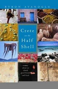 Crete on the Half Shell: A Story About an Island, Good Friends and Food