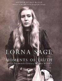 Moments of Truth: Twelve Twentieth-Century Women Writers