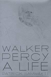 Walker Percy a Life