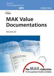 The MAK-collection for occupational health and safety; v.22: Part 1: MAK value documentations.