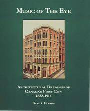 Music of the Eye: Architectural Drawings of Canada's First City 1822-1914