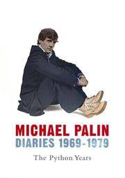 Michael Palin Diaries 1969 - 1979: the Python Years.