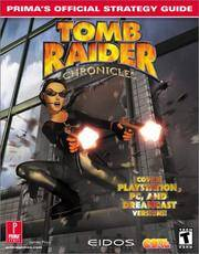 Tomb Raider Chronicles: Prima's Official Strategy Guide