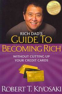 Rich Dad's Guide To Becoming Richwithout Cutting Up Your Credit Cards