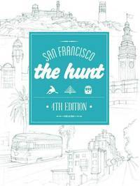 The HUNT San Francisco (The HUNT Guides)