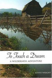 To Touch a Dream...A Wilderness Adventure..One Woman's Freedom