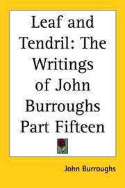 image of Leaf And Tendril: The Writings Of John Burroughs