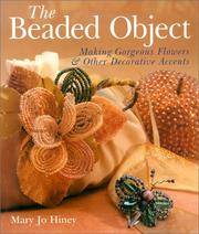 image of The Beaded Object: Making Gorgeous Flowers_Other Decorative Accents