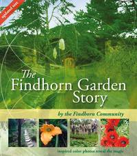 FINDHORN GARDEN: A Brand New Color Edition Of The Black & White Classic (new edition)