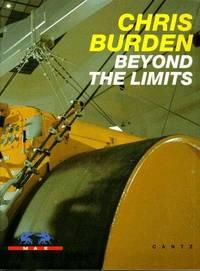 Chris Burden: Beyond the Limits (Jenseits der Grenzen)