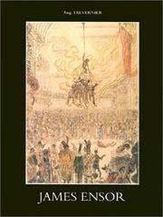 James Ensor - Catalogue Raisonne: Prints: Catalogue Illustrae De Ses Gravures, Leur Description...