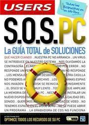 S.O.S. PC: La Guia Total de Soluciones: Manuales Users, en Español / Spanish (Spanish Edition)