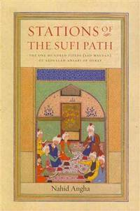 Stations of the Sufi Path: The One Hundred Fields (sad Maydan) of Abdullah Ansari of Herat