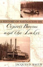 A HISTORY OF NAVIGATION ON CYPRESS BAYOU AND THE LAKES.