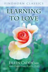 LEARNING TO LOVE (Findhorn Classics)