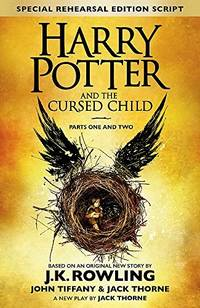 Harry Potter and the Cursed Child - Parts One & Two (Special Rehearsal Edition): The Official...