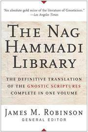 The Nag Hammadi Library : Definitive New Translation Of The Gnostic Scriptures